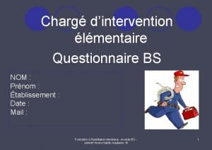 Charg dintervention lmentaire Questionnaire BS NOM Prnom tablissement