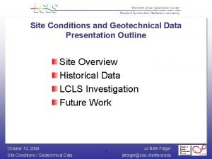 Site Conditions and Geotechnical Data Presentation Outline Site
