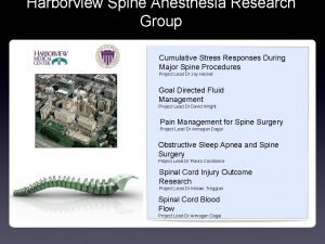 Harborview Spine Anesthesia Research Group Cumulative Stress Responses