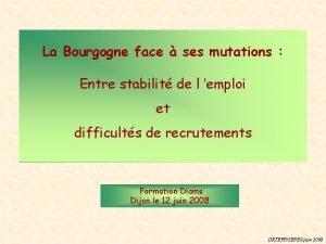 La Bourgogne face ses mutations Entre stabilit de