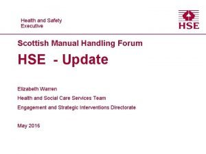 Healthand and Safety Executive Scottish Manual Handling Forum