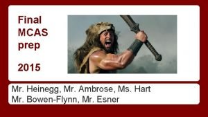 Final MCAS prep 2015 Mr Heinegg Mr Ambrose