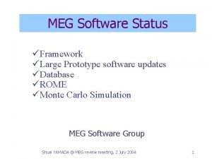 MEG Software Status Framework Large Prototype software updates