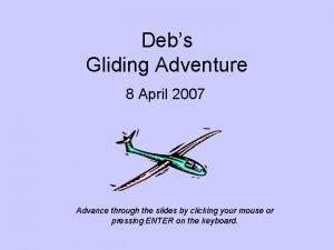 Debs Gliding Adventure 8 April 2007 Advance through