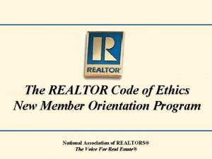 The REALTOR Code of Ethics New Member Orientation