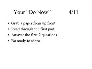 Your Do Now Grab a paper from up