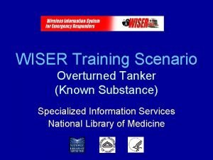 WISER Training Scenario Overturned Tanker Known Substance Specialized