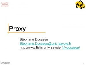 Proxy Stphane Ducasse Stephane Ducasseunivsavoie fr http www