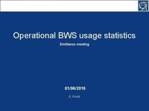 Operational BWS usage statistics Emittance meeting 01062016 E