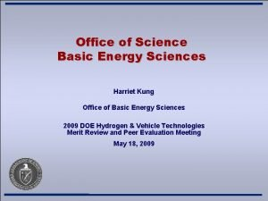 Office of Science Basic Energy Sciences Harriet Kung