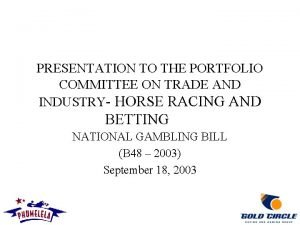 PRESENTATION TO THE PORTFOLIO COMMITTEE ON TRADE AND