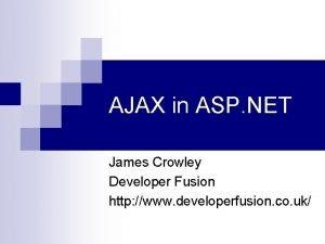 AJAX in ASP NET James Crowley Developer Fusion