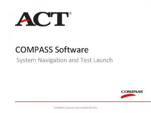 COMPASS Software System Navigation and Test Launch COMPASS