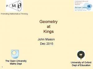Promoting Mathematical Thinking Geometry at Kings John Mason