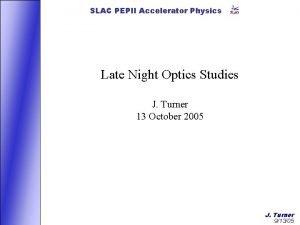 SLAC PEPII Accelerator Physics Late Night Optics Studies