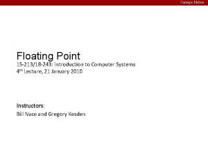 Carnegie Mellon Floating Point 15 21318 243 Introduction