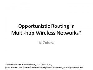 Opportunistic Routing in Multihop Wireless Networks A Zubow