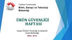 Trkiye Cumhuriyeti Bilim Sanayi ve Teknoloji Bakanl RN