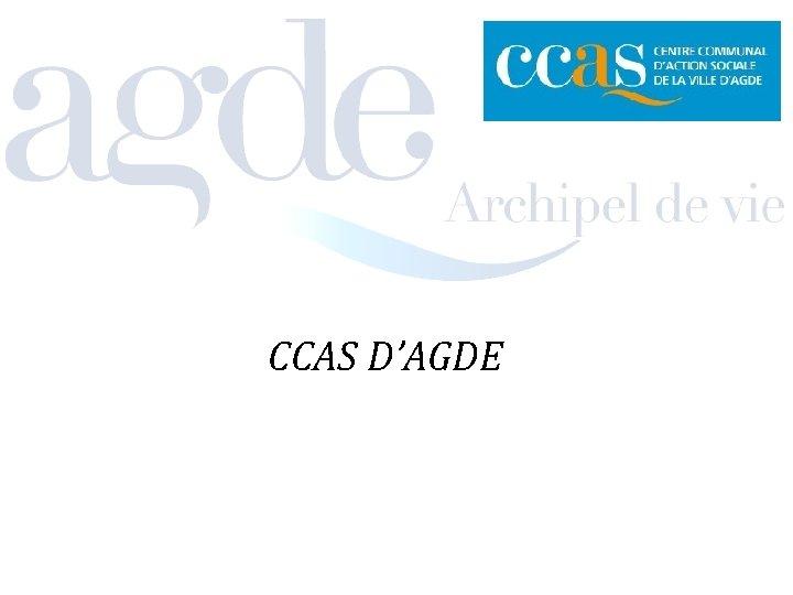 CCAS DAGDE Prsentation Agde commune de prs de