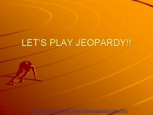 LETS PLAY JEOPARDY Jeopardy Biology Chemistry Goals Learning