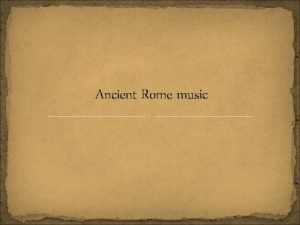 Ancient Rome music Dance Dancing and singing were
