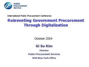 International Public Procurement Conference Reinventing Government Procurement Through