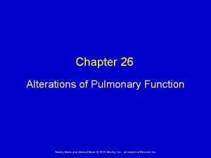 Chapter 26 Alterations of Pulmonary Function Mosby items