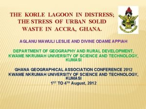THE KORLE LAGOON IN DISTRESS THE STRESS OF