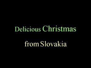 Delicious Christmas from Slovakia DIFFERENT regions different ethnicities