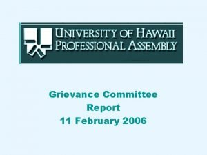 Grievance Committee Report 11 February 2006 Grievance Committee