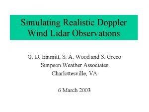 Simulating Realistic Doppler Wind Lidar Observations G D