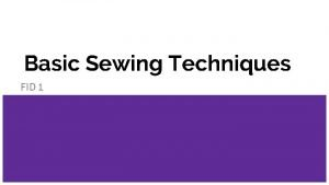 Basic Sewing Techniques FID 1 Understanding Fabric Fabric