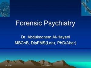 Forensic Psychiatry Dr Abdulmonem AlHayani MBCh B Dip