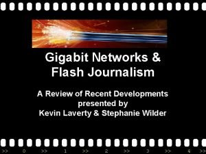 Gigabit Networks Flash Journalism A Review of Recent