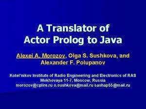 A Translator of Actor Prolog to Java Alexei