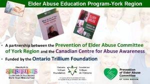 Elder Abuse Education ProgramYork Region A partnership between
