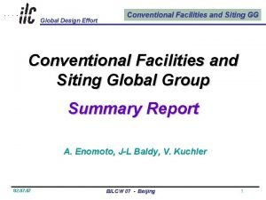 Global Design Effort Conventional Facilities and Siting GG