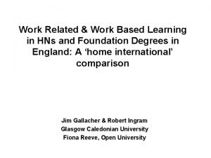 Work Related Work Based Learning in HNs and