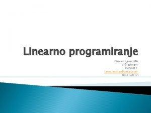 Linearno programiranje Nerman Ljevo MA Vii asistent Kabinet