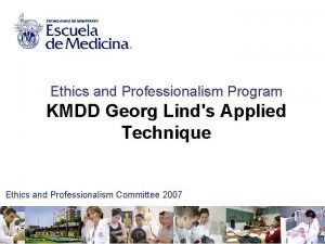 Ethics and Professionalism Program KMDD Georg Linds Applied