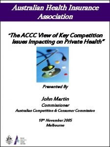 Australian Health Insurance Association The ACCC View of