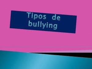 PREPARATORIA OFICIAL No 95 PROYECTO TIPOS DE BULLYING