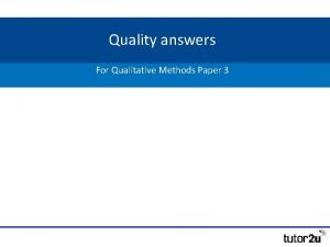 Quality answers For Qualitative Methods Paper 3 Paper