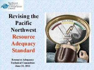 Revising the Pacific Northwest Resource Adequacy Standard Resource