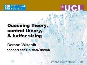 Queueing theory control theory buffer sizing Damon Wischik