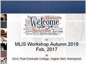 to MLIS Workshop Autumn 2018 Feb 2017 At
