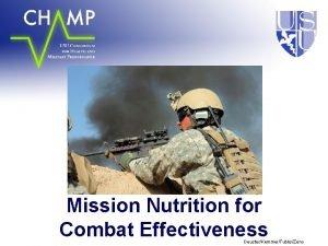 Mission Nutrition for Combat Effectiveness DeusterKemmerTubbsZeno Overview Nutritional