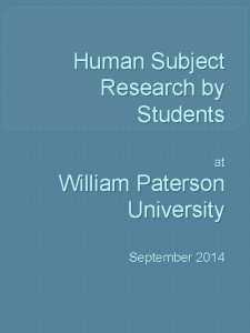 Human Subject Research by Students at William Paterson