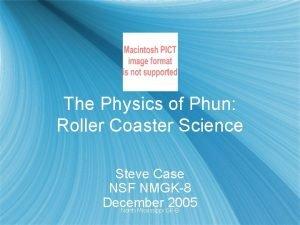 The Physics of Phun Roller Coaster Science Steve