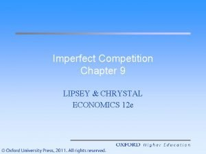Imperfect Competition Chapter 9 LIPSEY CHRYSTAL ECONOMICS 12
